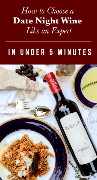 How to choose a date night wine like an expert in under 5 minutes